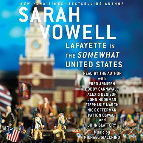 'Lafayette in the Somewhat United States' by Sarah Vowell