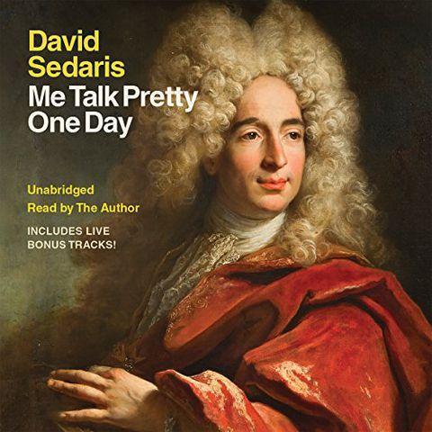 'Me Talk Pretty One Day' by David Sedaris