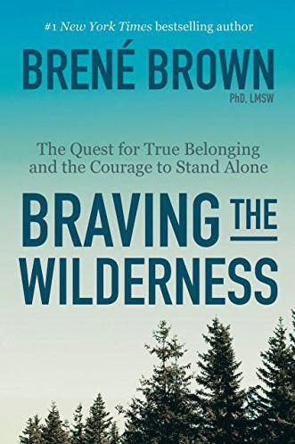 'Braving the Wilderness' by Brené Brown