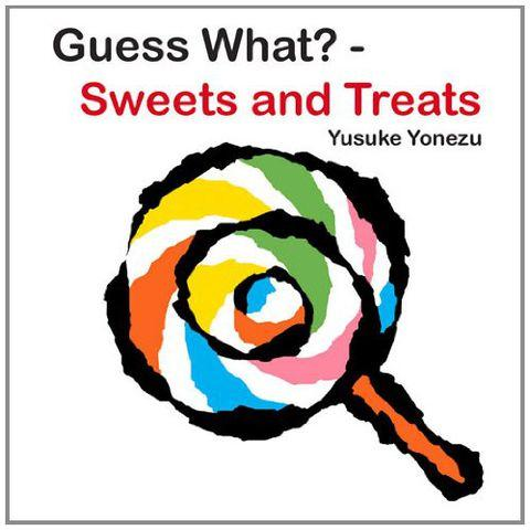 Guess What? Sweets and Treats