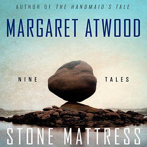 'Stone Mattress' by Margaret Atwood