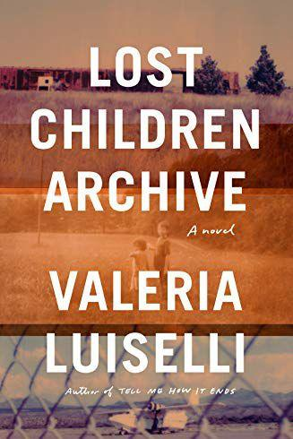 KNOPF Lost Children Archive: A Novel VALERIA LUISELLI
