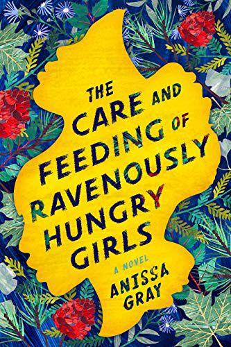 BERKLEY The Care and Feeding of Ravenously Hungry Girls